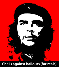 Che Guevara is against $700 billion Wall Street bailouts